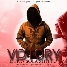 DTK Ft SolaShittuSMS #Victory