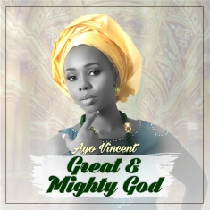 Ayo Vincent - Great & Mighty God [Song art]
