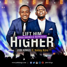JOBI KINGS - LIFT HIM HIGHER