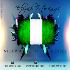 Nigeria is blessed   elijah irtwange
