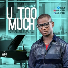 U TOO MUCH - Jhiedy