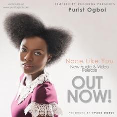 PURIST OGBOI - NONE LIKE YOU