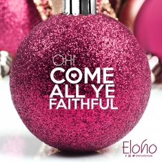 eloho-oh-come-all-ye-faithful