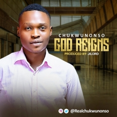 Chukwunonso-God-Reigns