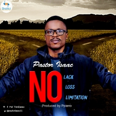 no-lack-no-loss-no-limitation-pastor-isaac