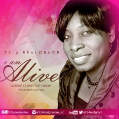 t2-4-real-grace-im-alive-produced-by-wole-oni