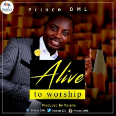Alive To Worship - Prince DML