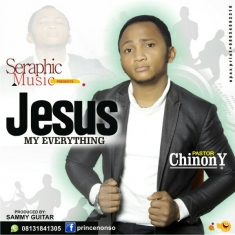 JESUS MY EVERYTHING - Pastor Chinony