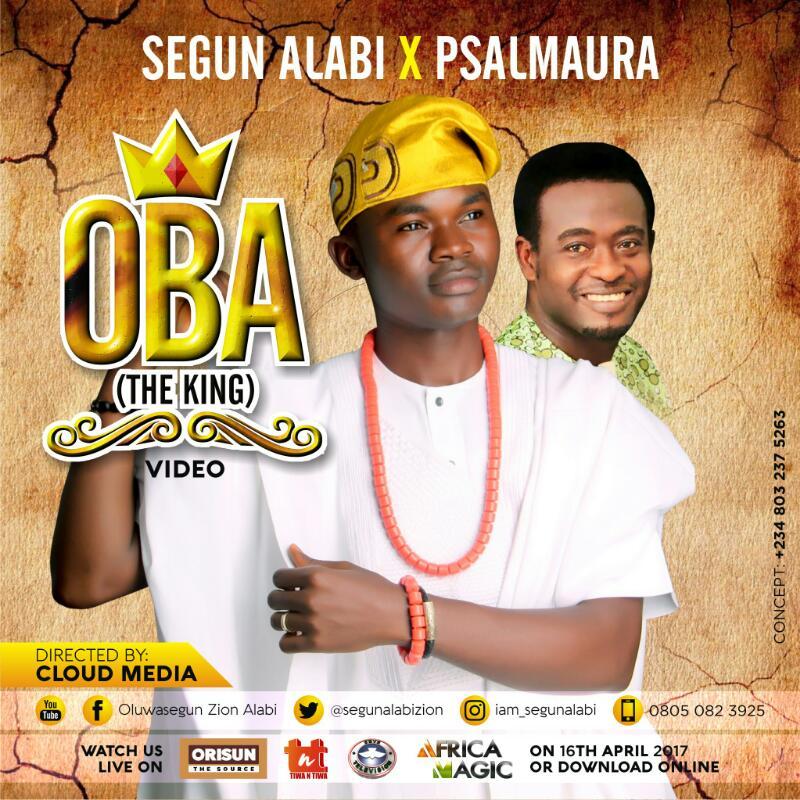 """""""Oba"""" by Segun Ajayi feat. Psalmaura @iamsegunalabi"""