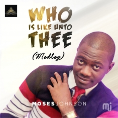 Who is Like unto Thee Moses 3