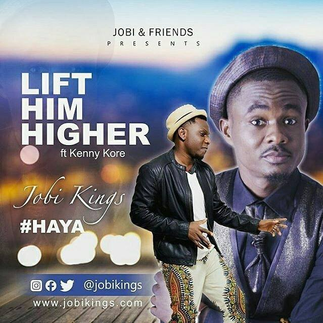 """LIFT HIM HIGHER"" by Jobi Kings @JobiKings ft. Kenny Kore @KennyKore"