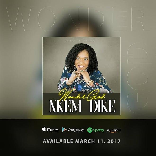 "MUSIC ALBUM:|| (Nkem Dike) ""Wonder God"" @Nkem_Rocks"
