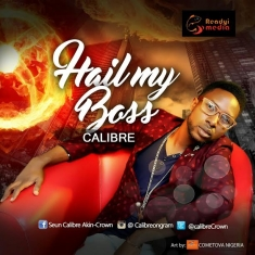 CALIBRE - HAIL MY BOSS JPEG