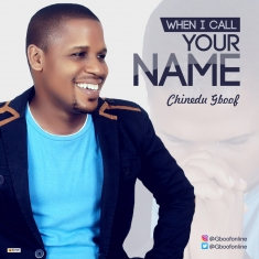 Chinedu Gboof - When I Call Your Name [Art cover]