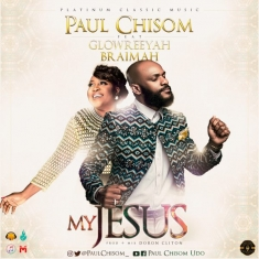 Paul-Chisom-My-Jesus-ft-Glowreeyah-Braimah-600x600