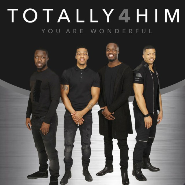 """Totally 4 Him Releases New Single """"You Are Wonderful"""""""