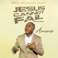 Amona Jesus cannot fail 6