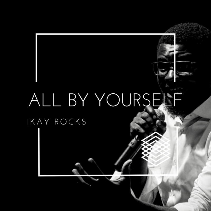 IKAY Rocks - All By Yourself [Art cover]