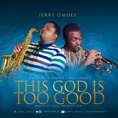 Jerry Omole - This God Is Too Good (Sax Cover) Art cover