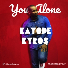 Kayode Kyros - You Alone [Art cover]