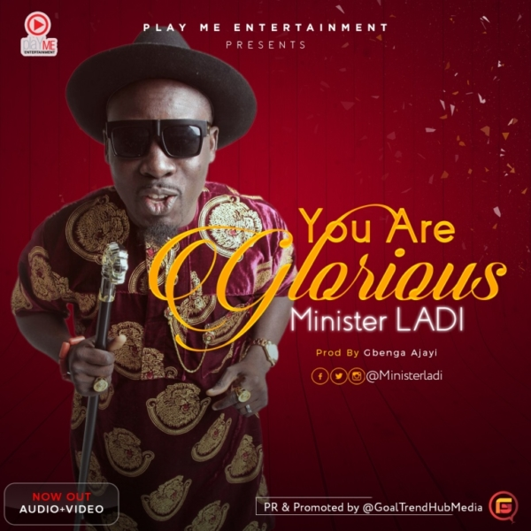 Minister Ladi – You Are Glorious @ministerladi