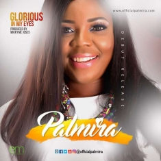 Palmira-Glorious-In-My-Eyes