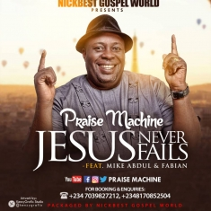 Praise Machine - Jesus Never Fails Feat. Mike Abdul & Fabian [Art cover]