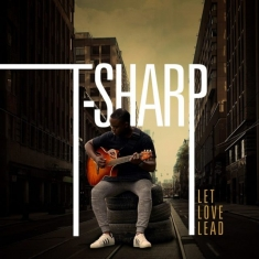 T-Sharp-–-Let-Love-Lead