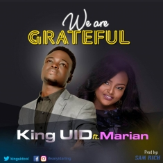 WE ARE GRATEFUL - King UID ft Marian