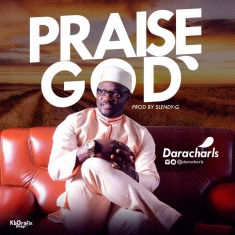Daracharls - Praise God