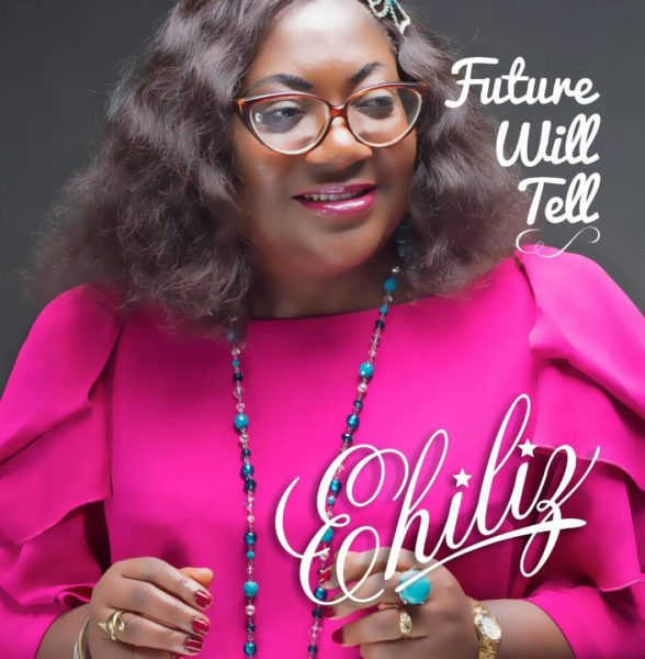 Ehiliz Prepares for FUTURE WILL TELL Album Launch & Birthday Thanksgiving Service @EhilizMusik