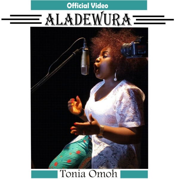 """ALADEWURA"" Official Video By Tonia Omoh @Official_Tonia"