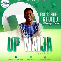 Pst Gabriel - Up Naija Art work