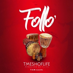 TMESHOFLIFE - Follo' [Art cover]