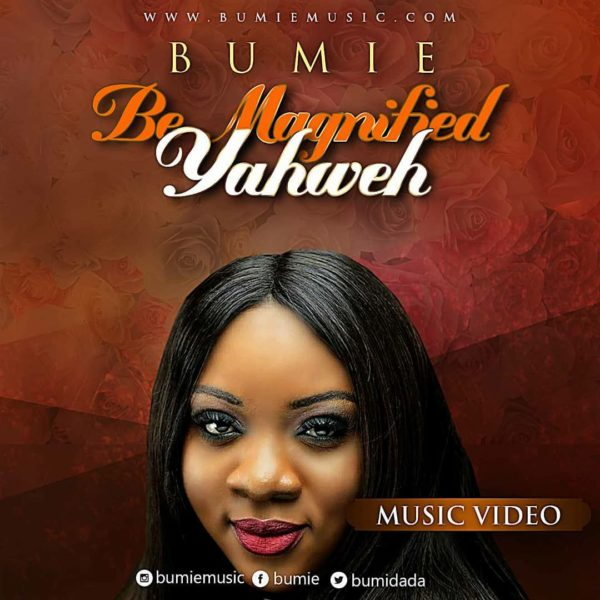 Be Magnified Yahweh by Bumie @bumiedada