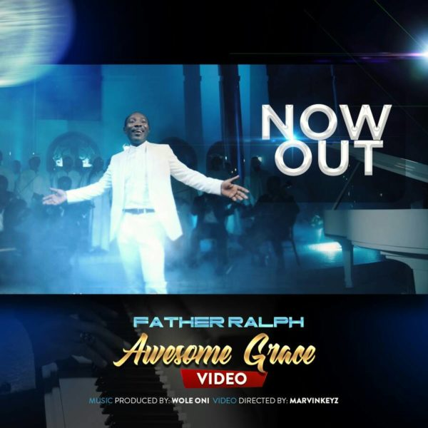 Awesome Grace by Father Ralph @marvinkeyzfilm