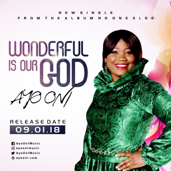 "Anticipate: ""Wonderful Is Our God"" by Ayo Oni To Be Released on 9th January"
