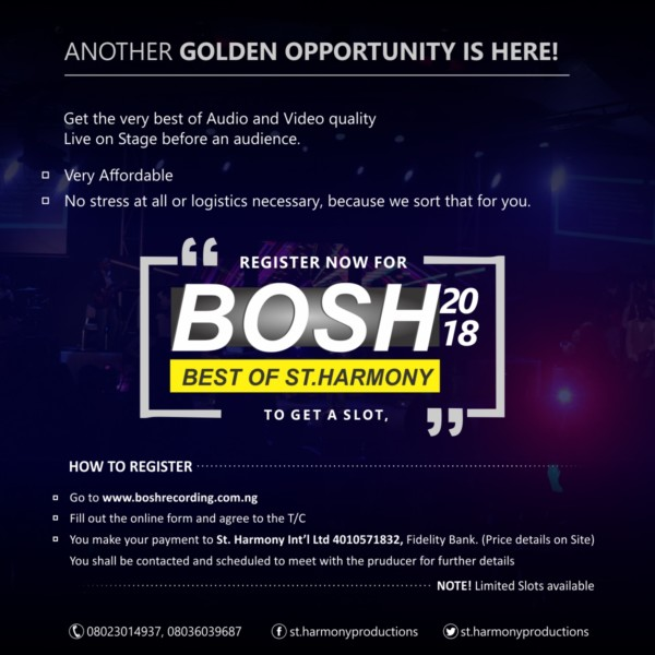 BOSH 2018 Is On, Limited Slot Available For Artiste! @StHarmonyproductions