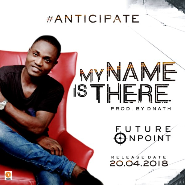 "Future Onpoint with ""My Name Is There"" To Be Released On 20.04.18"
