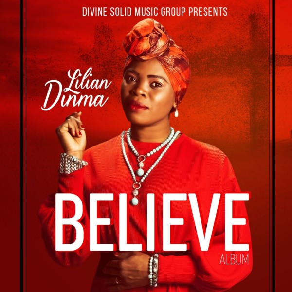 Lilian Dinma's BELIEVE ALBUM Now Available Online @LDINMA