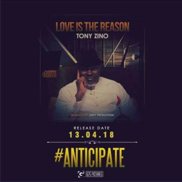 """Anticipate """"Love Is The Reason"""" by Tony Zino @Apostle_Zino"""