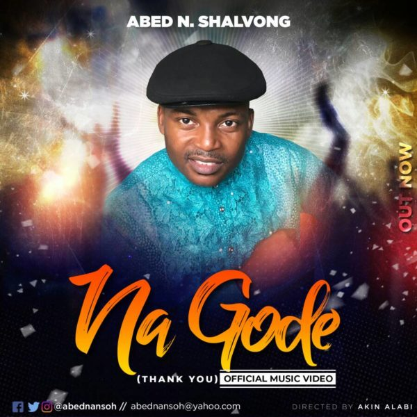 NA GODE (THANK YOU) by Abed Nansoh Shalvong @AbedNansoh