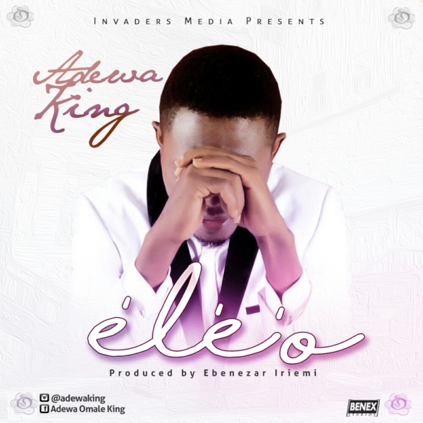 Ele O by Adewa King @AdewaKing