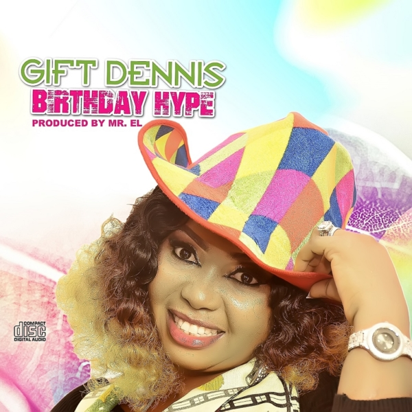 Birthday Hype by Gift Dennis @Giftdennis4