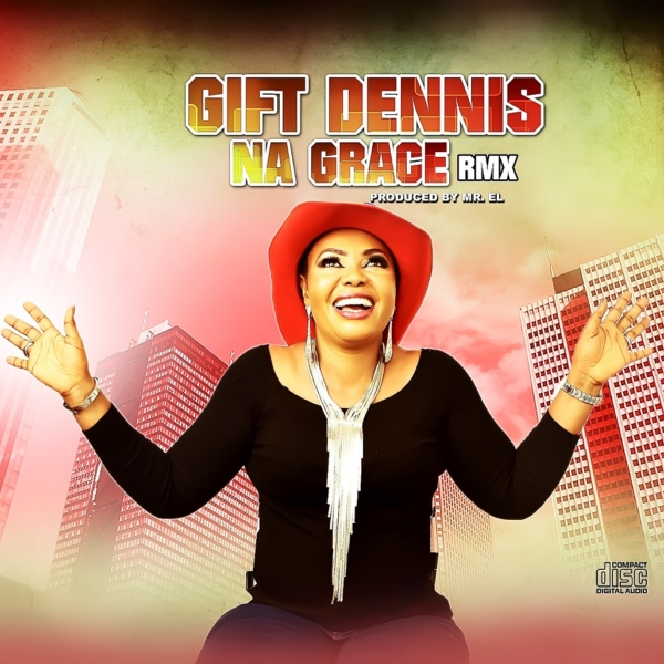 Na Grace (Remix) by Gift Dennis @Giftdennis4