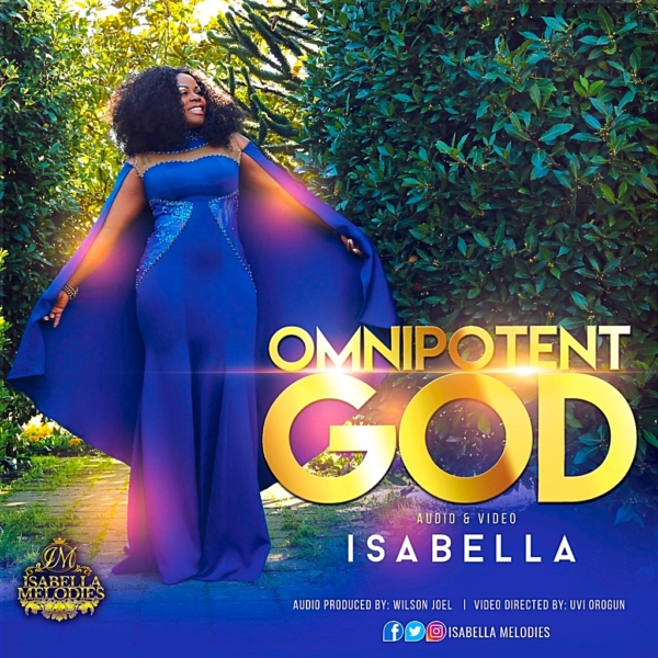 Isabella Melodies Unveils Amazing Visuals For Omnipotent God