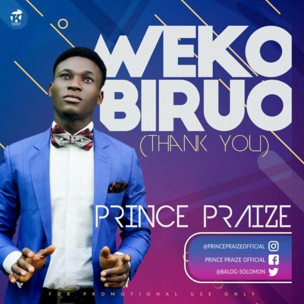 "Prince Praize Releases ""Dulce Jesus"" And ""Weko Biruo"""