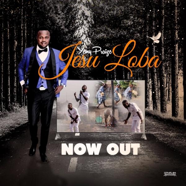 Jesu Loba by Yemy Praize @Yemypraize