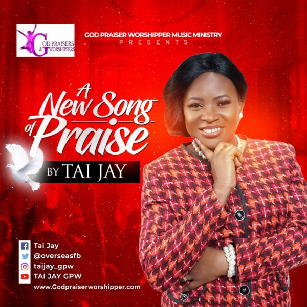 A New Song Of Praise by Tai Jay @overseasfb