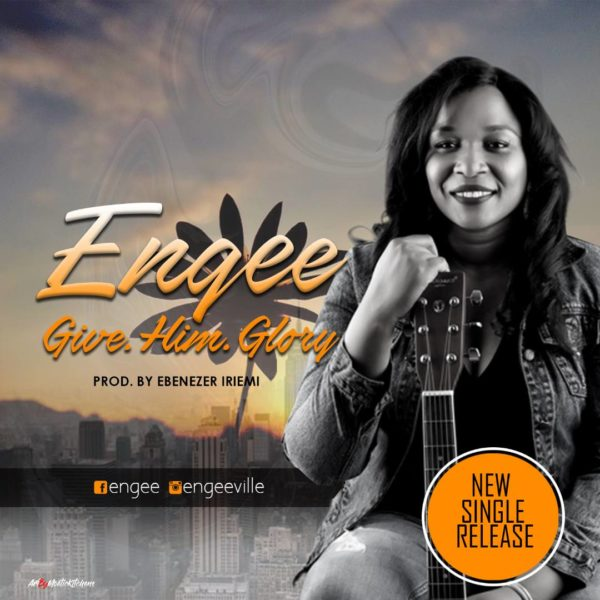Music: Give Him Glory By Engee @egeeville